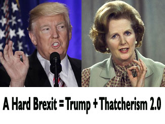 A Hard Brexit = Trump + Thatcherism 2.0