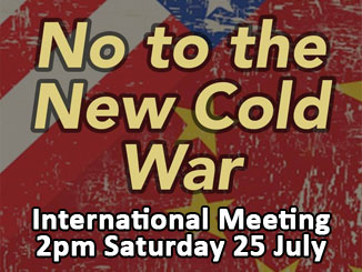 International Meeting in opposition to the US-led New Cold War on China – 25 July