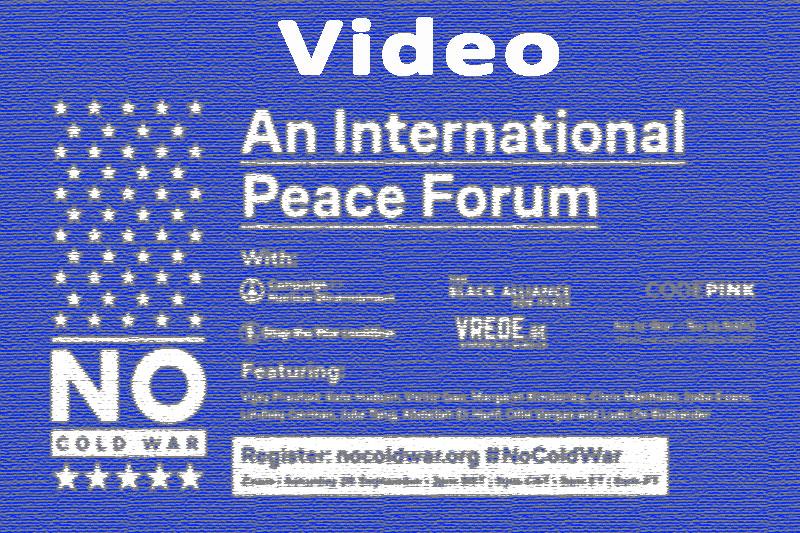 Video: No Cold War International Peace Forum
