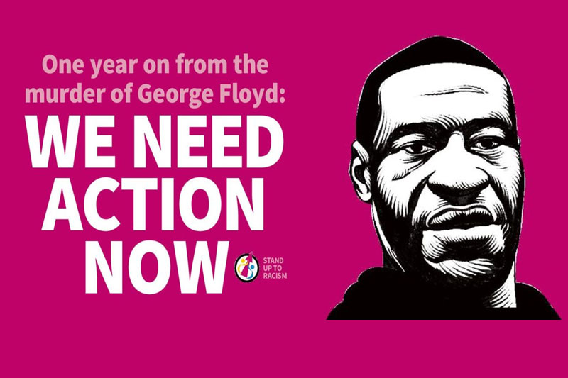 First anniversary of George Floyd's racist murder – We need action now!