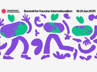 Progressive International Summit for Vaccine Internationalism – 18 to 21 June